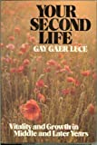 Your second life: Vitality and growth in maturity and later years from the experiences of the Sage program (0440098645) by Gay Gaer Luce