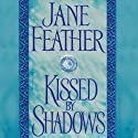 Kissed by Shadows Audiobook by Jane Feather Narrated by Jenny Sterlin