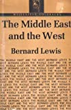 The Middle East and the West (0061312746) by Lewis, Bernard