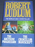 The Aquitaine Progression & The Chancellor Manuscript Robert Ludlum