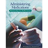 Administering Medications - Pharmacology for Health Careers By Gauwitz (5th, Fifth Edition)