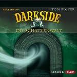 Darkside: Die Schattenwelt | Tom Becker
