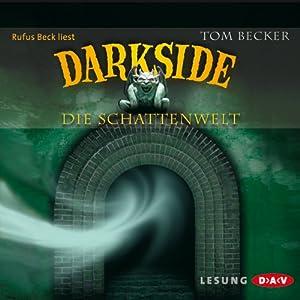 Darkside: Die Schattenwelt Hörbuch