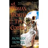 A Woman Worth Ten Coppersby Morgan Howell