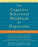 The Cognitive Behavioral Workbook for Depression: A Step-by-step Program (Workbook)