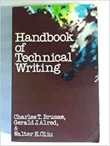 the handbook of technical writing Rent the handbook of technical writing 11th edition (978-1457675522) today, or search our site for other textbooks by gerald j alred every textbook comes with a 21-day any reason guarantee published by bedford/st martin's.