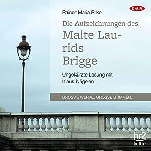 Die Aufzeichnungen des Malte Laurids Brigge Hörbuch