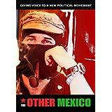 The Other Mexico ~ Subcomandante Marcos