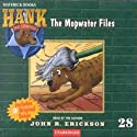 The Mopwater Files: Hank the Cowdog Audiobook by John R. Erickson Narrated by John R. Erickson