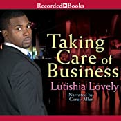 Taking Care of Business | [Lutishia Lovely]