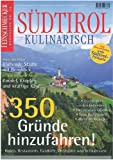 DER FEINSCHMECKER Südtirol Kulinarisch: 350 Gründe hinzufahren (Feinschmecker Bookazines)
