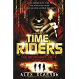 TimeRiders: The Doomsday Code (Book 3)by Alex Scarrow