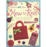 How to Knit (Art Ideas) (Usborne Art Ideas)by Fiona Watt