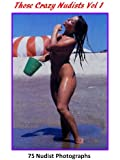 Those Crazy Nudists!  Vol. 1 (Nudist Photo Compendium) (English Edition)