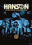 Hanson - Underneath Acoustic Live [Region 2,3,4,5,6]