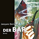 Der Bär Audiobook by Jacques Berndorf Narrated by Jacques Berndorf