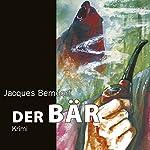 Der Bär | Jacques Berndorf