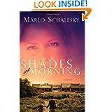 Shades Morning Novel Marlo Schalesky