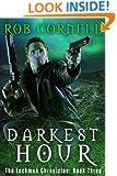 Darkest Hour (The Lockman Chronicles Book 3)