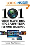 101 Video Marketing Tips and Strategies for Small Businesses