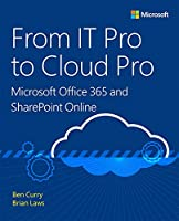 From IT Pro to Cloud Pro Microsoft Office 365 and SharePoint Online Front Cover