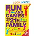 Fun and Games for the 21st Century Family