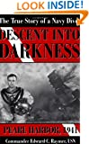 Descent into Darkness Pearl Harbor, 1941 (The True Story of a Navy Diver)