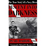 Descent into Darkness Pearl Harbor, 1941 (The True Story of a Navy Diver) ~ Edward C. Raymer