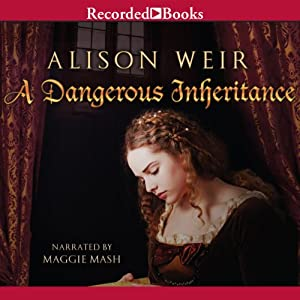 A Dangerous Inheritance | [Alison Weir]