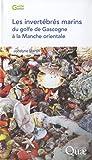 echange, troc Jocelyne Martin - Les invertébrés marins du golfe de Gascogne à la Manche orientale