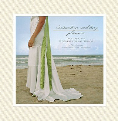 Destination Wedding Planner: The Ultimate Guide to Planning a Wedding from Afar   [DESTINATION WEDDING PLANNER] [Spiral]