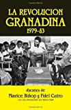 La revolucion granadina, 1979-83, Discursos por Maurice Bishop y Fidel Castro (Spanish Edition) (0873484835) by Maurice Bishop