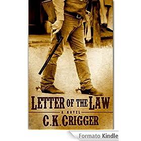 Letter Of The Law - C. J. Crigger