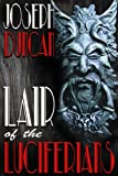 img - for Lair of the Luciferians (Dixon Peters' Two-Fisted Tales Book 2) book / textbook / text book