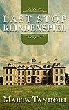 LAST STOP KLINDENSPIEL (A Kate Stanton Mystery Book 1)