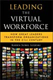 img - for Leading the Virtual Workforce: How Great Leaders Transform Organizations in the 21st Century (Microsoft Executive Leadership Series) book / textbook / text book