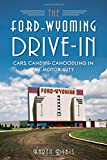 Ford-Wyoming Drive-in:: Cars, Candy & Canoodli