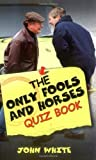 John White The Only Fools and Horses Quiz Book