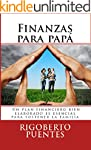 FINANZAS PARA PAP�: Manual de Planifi...
