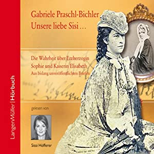 Unsere liebe Sisi Hörbuch