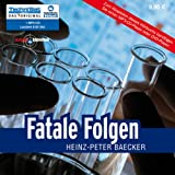 Fatale Folgen (ungekrzte Lesung auf 1 MP3-CD)von &#34;Heinz-Peter Baecker&#34;
