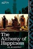 The Alchemy of Happiness by  Al-GhazzaliClaud Field (Translator)