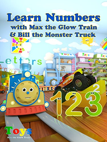 Learn Numbers with Max the Glow Train and Bill the Monster Truck - TOYS