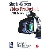 Single-Camera Video Production ~ Robert B. Musburger