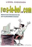 echange, troc Lionel Chouchon - R@s-le-bol.com, ou, Digressions de mauvaise foi sur le phénomène Internet