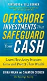 Image of Offshore Investments that Safeguard Your Cash : Learn How Savvy Investors Grow and Protect Their Wealth