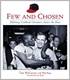 Few and Chosen Cardinals: Defining Cardinal Greatness Across the Eras (1572437235) by McCarver, Tim
