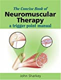 The Concise Book of Neuromuscular Therapy: A Trigger Point Manual