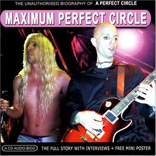 A Perfect Circle - Maximum Perfect Circle: the Unauthorised Biography - Zortam Music