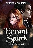 Errant Spark (Elemental Trials Book 1)